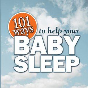 101 Ways to Help Your Baby Sleep
